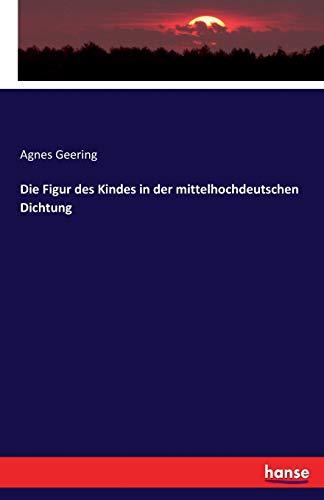 Die Figur des Kindes in der mittelhochdeutschen Dichtung