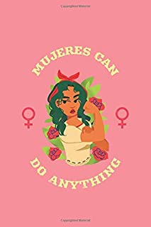 Mujeres Can Do Anything: A Composition Notebook for Chingona - Blank Lined Paper Journal for Women - Birthday Gift for Her Latina Heart
