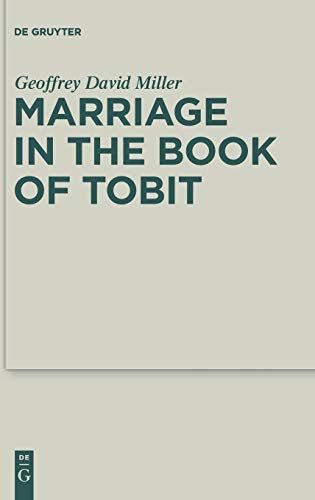 Marriage in the Book of Tobit (Deuterocanonical and Cognate Literature Studies, Band 10)