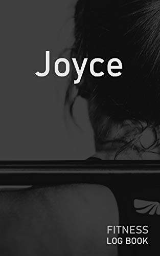 Joyce: Blank Daily Fitness Workout Log Book | Track Exercise Type, Sets, Reps, Weight, Cardio, Calories, Distance & Time | Space to Record Stretches, ... Personalized First Name Initial J Cover