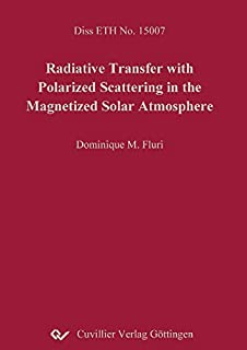 Radiative Transfer with Polarized Scattering in the Magnetized Solar Atmosphere (German Edition)
