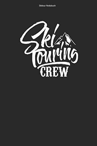 Skitour Notizbuch: 100 Seiten   Punkteraster   Touren Skifahrer Skitouren Ski Tourenski Tour Skier Team Skifahren Tourer Geschenk Skitourengeher Skibergsteiger Skitouren
