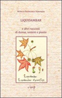 Liquidambar e altri racconti di donne, uomini e piante