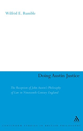Doing Austin Justice: The Reception of John Austin's Philosophy of Law in Nineteenth Century England (Continuum Studies in British Philosophy)