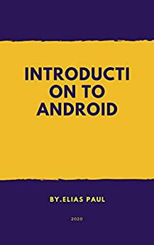 Android Programming for Beginners: Introduction to Android by [Elias Paul]