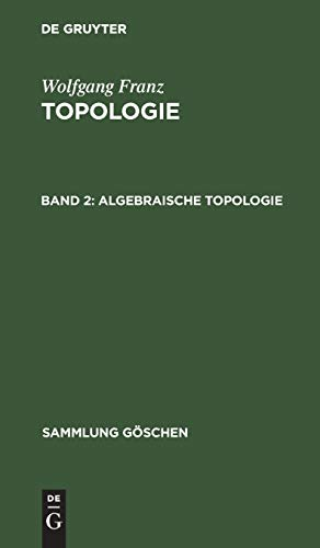 Algebraische Topologie (Sammlung Göschen, 1182/1182a)