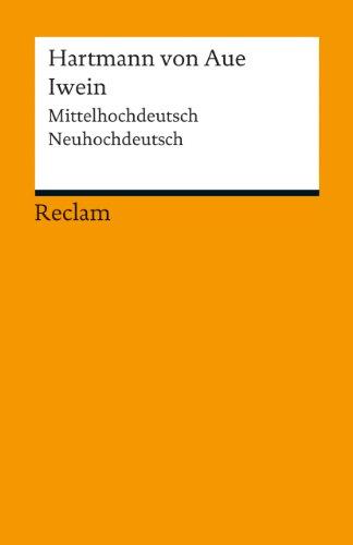 Iwein: Mittelhochdeutsch/Neuhochdeutsch (Reclams Universal-Bibliothek)