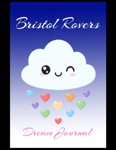 Bristol Rovers: Dream Journal, Bristol Rovers FC Journal, Bristol Rovers Football Club, Bristol Rovers FC Diary, Bristol Rovers FC Planner, Bristol Rovers FC