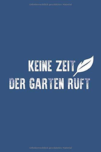 Keine Zeit Der Garten Ruft: Notizbuch 4x6 Zoll Kariert 120 Seiten | Planer Tagebuch Notizheft Notizblock Journal To Do Liste | Garten Gärtner | ... Weihnachten Adventskalender Geburtstag