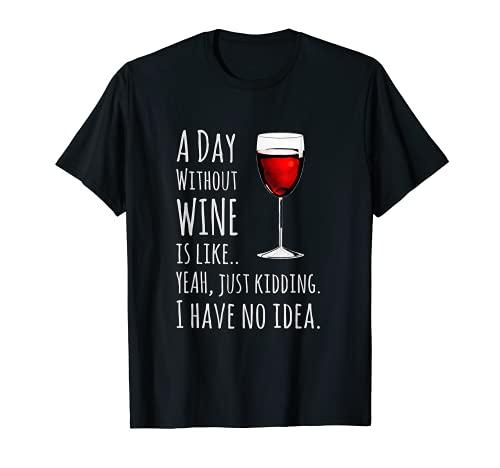 Divertidas camisetas de vino: Un día sin vino es como broma Camiseta