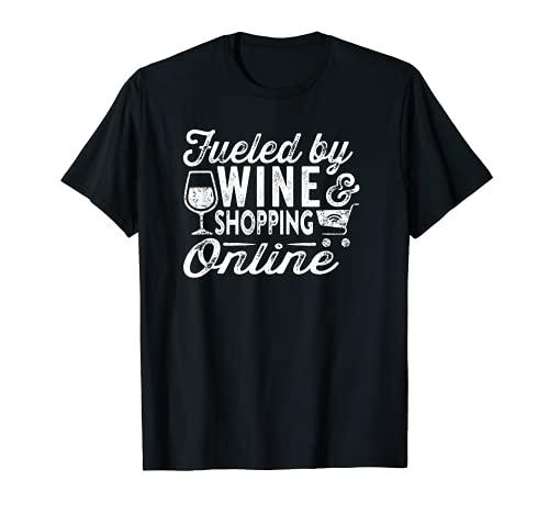 Alimenté par le vin et les achats en ligne Funny Wine Quote T-Shirt