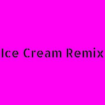 Ice Cream Remix