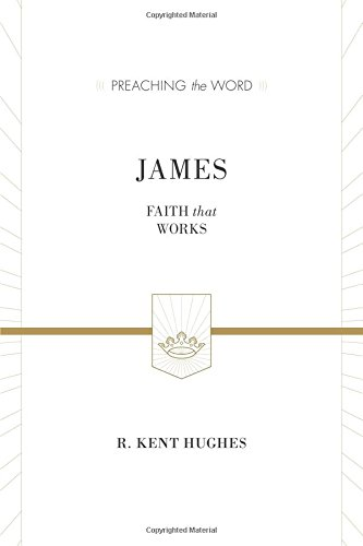Image of James: Faith That Works (ESV Edition) (Preaching the Word)