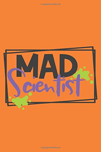 Mad Scientist: Journal, Notebook, Planner, Diary to Organize Your Life - Wide Ruled Line Paper - Funny and cute halloween gift for birthdays celebrations, holidays and more - Halloween Journals.