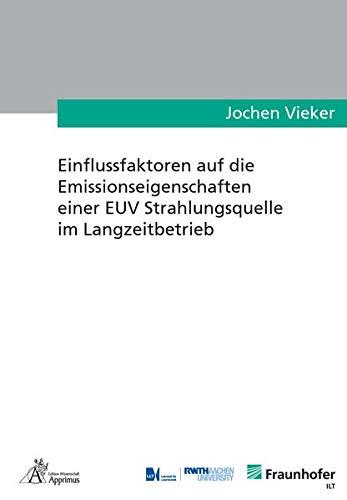 Einflussfaktoren auf die Emissionseigenschaften einer EUV Strahlungsquelle im Langzeitbetrieb (Ergebnisse aus der Lasertechnik)