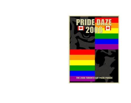 The 2006 Toronto Gay Pride Parde A.K.A. PRIDEDAZE 2006