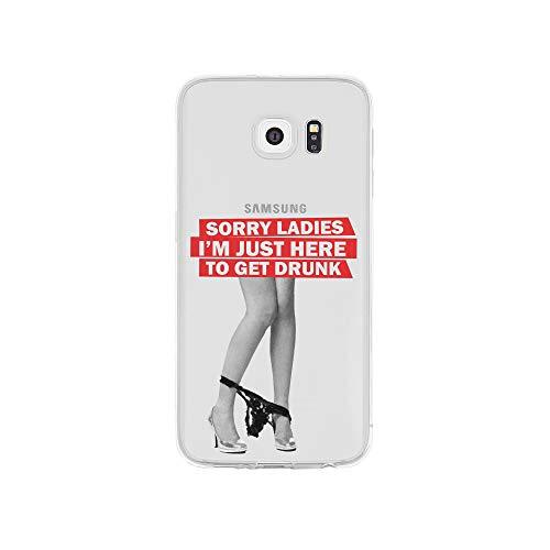 licaso Handyhülle kompatibel für Samsung Galaxy S6 I Schutzhülle aus TPU mit Sorry Ladies I'm Just Here to Get Drunk Print I Transparente Hülle Handy Aufdruck I Weich Silikon Durchsichtig