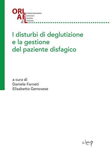 I disturbi di deglutizione e la gestione del paziente disfagico