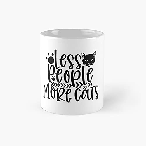 Less People More Cats Classic Mug - 11 Ounce For Coffee, Tea, Chocolate Or Latte.