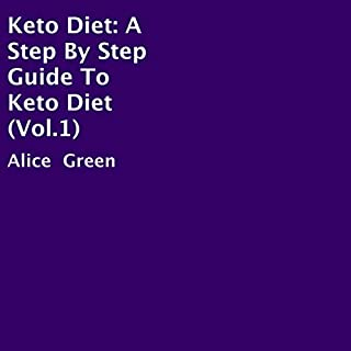 Keto Diet: A Step by Step Guide to Keto Diet, Vol.1 cover art
