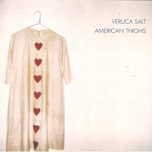 American Thighs by Veruca Salt (1994-09-27)