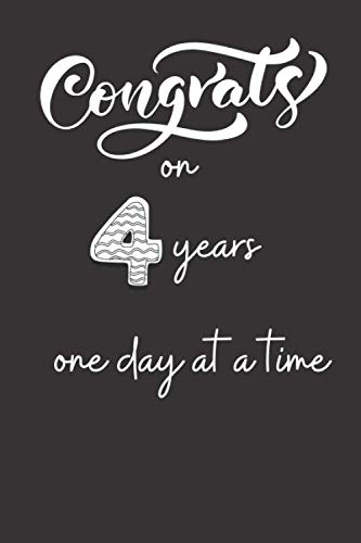 Congrats On Four Years One Day At A Time- Notebook: Notebook / Blank Line Journal , gift Motivation Gifts Notebook , Composition Blank Lined Diary Notepad 6x9 inches 100 , Mattes ,Paperback