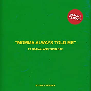 Momma Always Told Me (feat. Stanaj & Yung Bae) (Matoma Remixes)