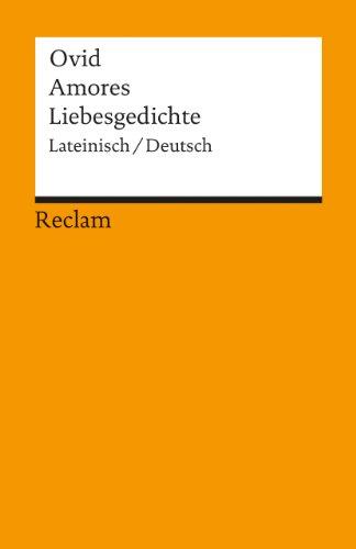 Amores / Liebesgedichte: Lateinisch / Deutsch (Reclams Universal-Bibliothek)