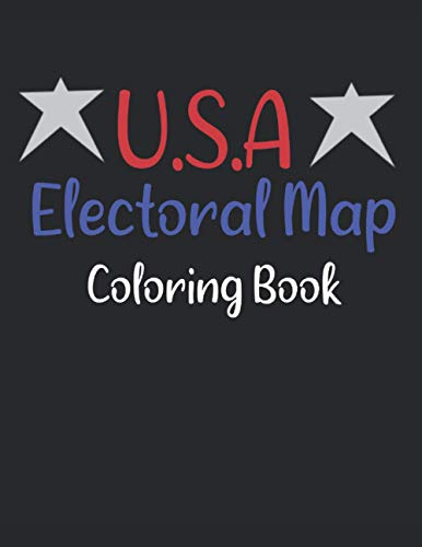 U.S.A Electoral Map Politics Coloring Book: For Kids and Adults -  Independently published