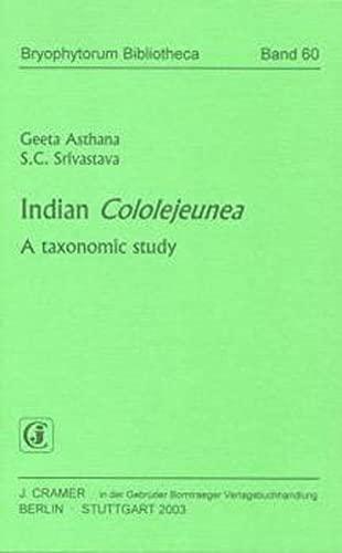 Indian Cololejeunea: A taxonomic study (Bryophytorum Bibliotheca)