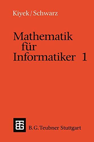 Mathematik fur Informatiker (Leitfaden und Monographien der Informatik) (German Edition) (Leitfäden und Monographien der Informatik)