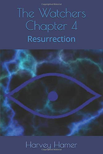 The Watchers: Chapter 4: Resurrection
