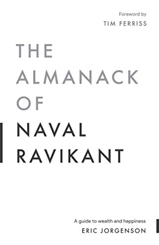Real Estate Investing Books! - The Almanack of Naval Ravikant: A Guide to Wealth and Happiness