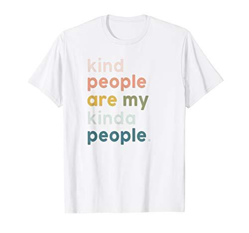 kind people are my kinda people t shirt