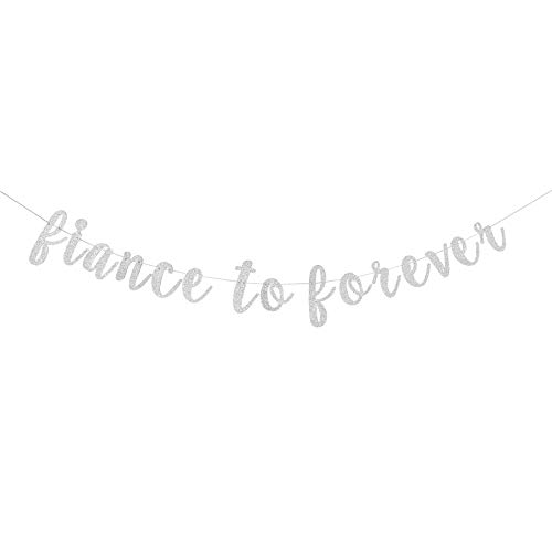 Dill-Dall Fiance To Forever Banner, Bridal Shower, Weeding, Bachelorette Party Decorations (Silver Glitter)