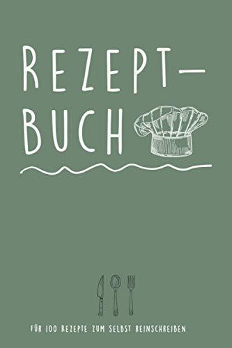 Rezeptbuch - Für 100 Rezepte zum selbst reinschreiben: Individuelles Kochbuch mit vielen Extras - siehe Rückseite (ca. DIN A5, 110 Seiten)