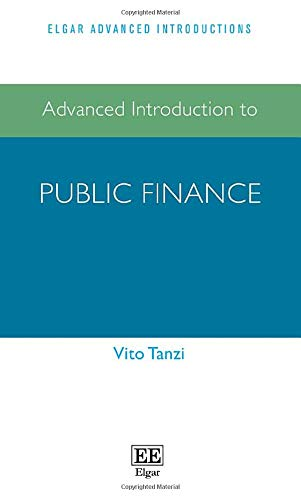 Compare Textbook Prices for Advanced Introduction to Public Finance Elgar Advanced Introductions  ISBN 9781789907018 by Vito Tanzi
