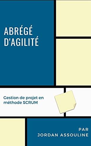 Couverture du livre Abrégé d'agilité: Gestion de projet en méthode SCRUM