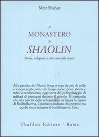 Il monastero di Shaolin. Storia, religione e arti marziali cinesi