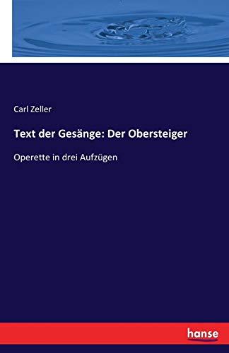 Text der Gesänge: Der Obersteiger: Operette in drei Aufzügen