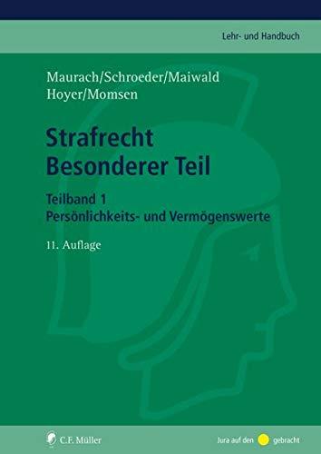 Strafrecht Besonderer Teil. Teilband 1: Straftaten gegen Persönlichkeits- und Vermögenswerte (C.F. Müller Lehr- und Handbuch)