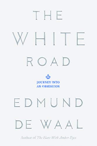 Image of The White Road: Journey into an Obsession