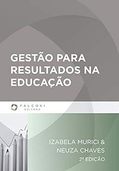 Gestão para resultados na educação por [Izabela Murici, Neuza Chaves]