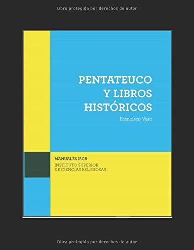 PENTATEUCO Y LIBROS HISTORICOS (Manuales de ISCR)