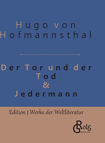 Der Tor und der Tod & Jedermann: Gebundene Ausgabe (Edition Werke der Weltliteratur - Gebundene Ausgabe)