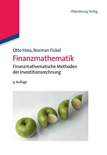 Finanzmathematik: Finanzmathematische Methoden der Investitionsrechnung: Finanzmathematische Methoden der Investitionsrechnung