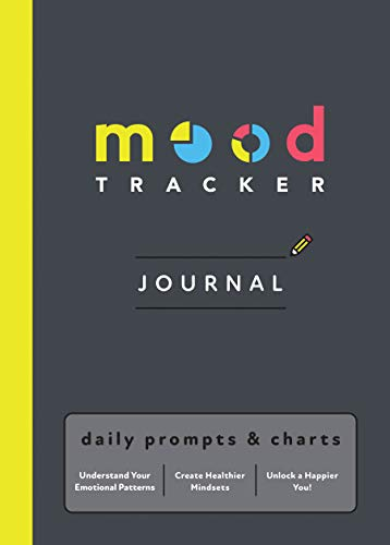 Mood Tracker Journal: Daily Prompts & Charts - Understand Your Emotional Patterns, Create Healthier Mindsets, Unlock a Happier You!