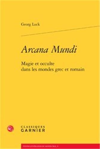 FRE-ARCANA MUNDI: MAGIE ET OCCULTE DANS LES MONDES GREC ET ROMAIN (Textes Litteraires Du Moyen Age)