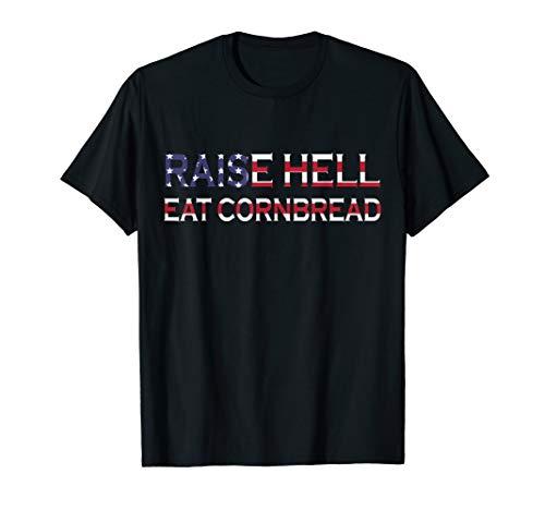 Raise Hell Eat Cornbread Redneck Southern Cracker Country T-Shirt
