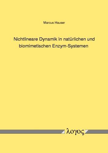 Nichtlineare Dynamik in natürlichen und biomimetischen Enzym-Systemen